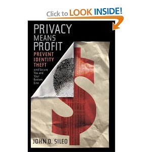 Privacy Means Profit: Prevent Identity Theft and Secure You and Your Bottom Line