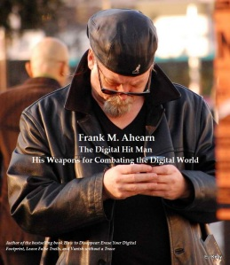 Frank M. Ahearn The Digital Hit Man